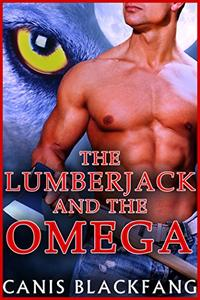 The LUMBERJACK and the OMEGA - Gay MM MPreg Werewolf Shifter Romance