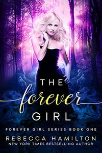 The Forever Girl: A New Adult Paranormal Romance Novel