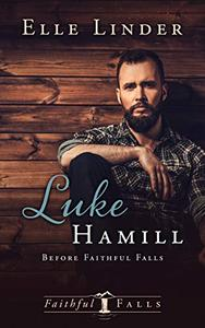 Luke Hamill: Before Faithful Falls-A Short Story Prequel