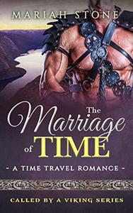 The Marriage of Time: a Time Travel Romance: Called by a Viking Book 3