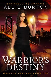 Warrior's Destiny: Warrior Academy Book One