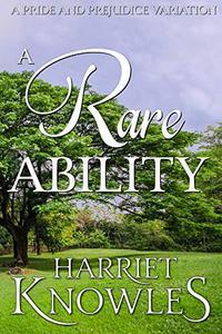 A Rare Ability: A Darcy and Elizabeth Pride and Prejudice Variation