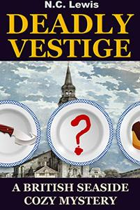 Deadly Vestige: A fast-paced murder mystery with lots of twists, turns and humor