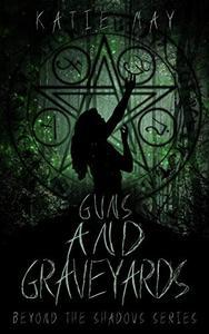 Guns and Graveyards