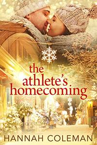 The Athlete's Homecoming: A feel-good Christmas Romance Standalone