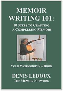 Memoir Writing 101: 10 Steps to Crafting a Compelling Memoir