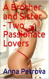 A Brother and Sister - Two Passionate Lovers