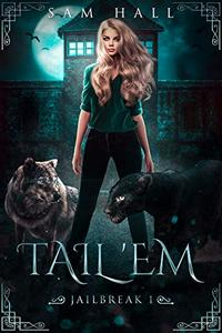 Tail 'Em: A Reverse Harem Shifter Romance