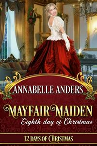Mayfair Maiden: Eighth Day of Christmas: A Lord Love A Lady Novella