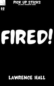 Fired!: An Adult Romantic Comic Book