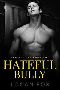Hateful Bully (Bad Bullies Book Two): A Dark Step Brother Bully Romance