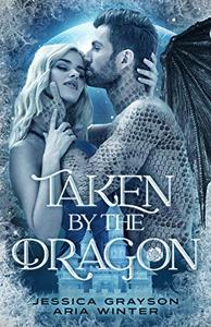 Taken By The Dragon: A Beauty and the Beast Retelling