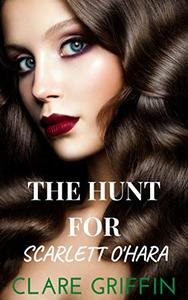 The Hunt For Scarlett O'Hara