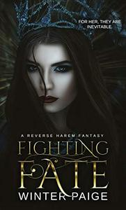Fighting Fate : A Reverse Harem Fantasy