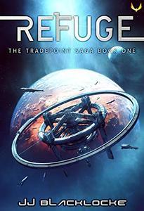 Refuge: An Intergalactic Space Opera Series