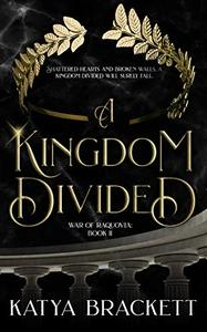 A Kingdom Divided: War of Raquovia Book 2