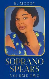 Soprano Speaks: Volume Two