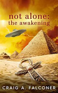 Not Alone: The Awakening
