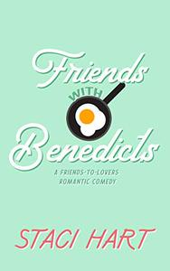 Friends With Benedicts: An Friends To Lovers Romantic Comedy