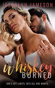 Whiskey Burned: A Small Town Older Brother's Best Friend Romance