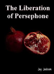 The Liberation of Persephone