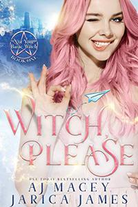 Witch, Please: A Witchy RH Fantasy Romance