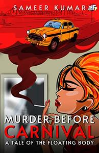 MURDER BEFORE CARNIVAL: A Tale Of The Floating Body