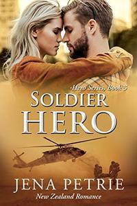 Soldier Hero: A Heartwarming Contemporary Military Romance