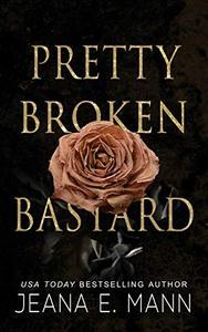 Pretty Broken Bastard
