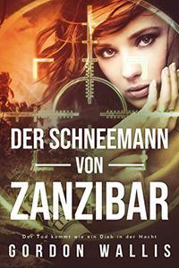 Der Schneemann Von Zanzibar (Ein wildes afrikanisches Abenteuer. Jason Green Serie 1)