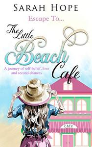 Escape To...The Little Beach Cafe: A journey of self-belief, love and second chances.