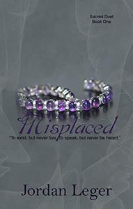 Misplaced: Sacred Duet Book 1