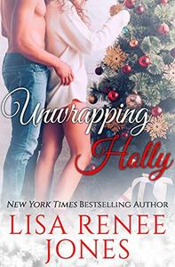 Unwrapping Holly: a sexy Christmas standalone