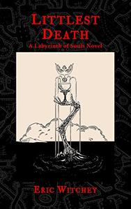 Littlest Death: A Labyrinth of Souls Novel