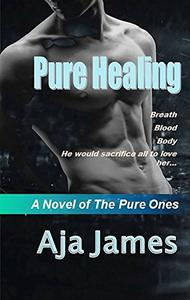 Pure Healing: A Novel of the Pure Ones