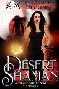 Desert Shaman: Whiskey Witches Supernatural Thriller