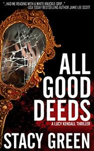 All Good Deeds: a gritty psychological thriller