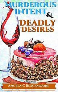 Murderous Intent and Deadly Desires, A Red Pine Falls Cozy Mystery
