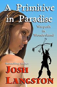A Primitive in Paradise: Warrior in Wonderland