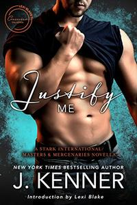 Justify Me: A Stark International/Masters and Mercenaries Novella