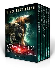 The Complete Bloodling Serial: Episodes 1-5