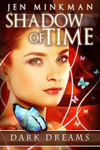 Shadow of Time: Dark Dreams: YA Paranormal Romance