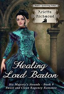 Healing Lord Barton: Sweet and Clean Regency Romance