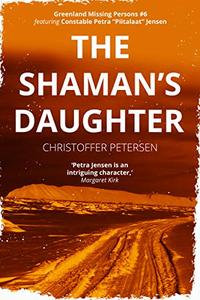 The Shaman's Daughter: A Constable Petra Jensen Novella