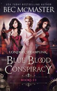 London Steampunk: The Blue Blood Conspiracy Boxset Books 1-3