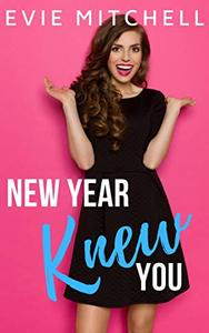 New Year Knew You: A Second Chance Romance