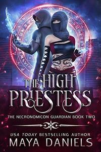 The High Priestess : A Snarky, Humorous Urban Fantasy Series