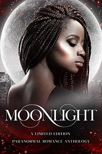 Moonlight: A Limited Edition Paranormal Romance Anthology