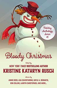 Bloody Christmas: A Holiday Anthology