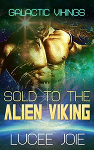 Sold to the Alien Viking: Book One in the Galactic Vikings mail order bride series